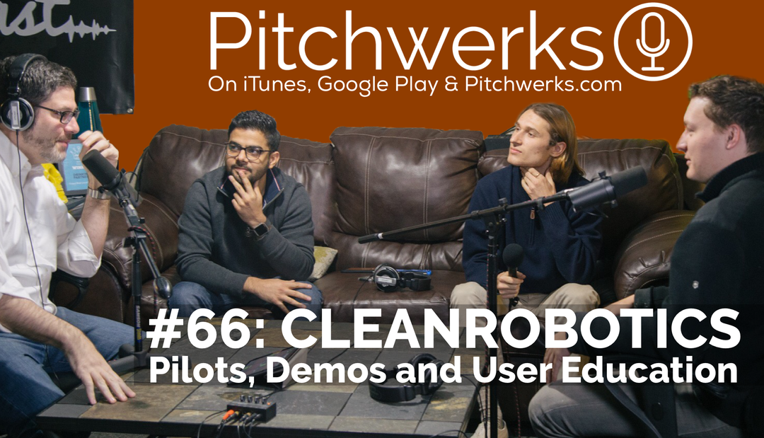 Pitchwerks Podcast with CleanRobotics